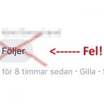Följer inlägg på Facebook, fel sätt